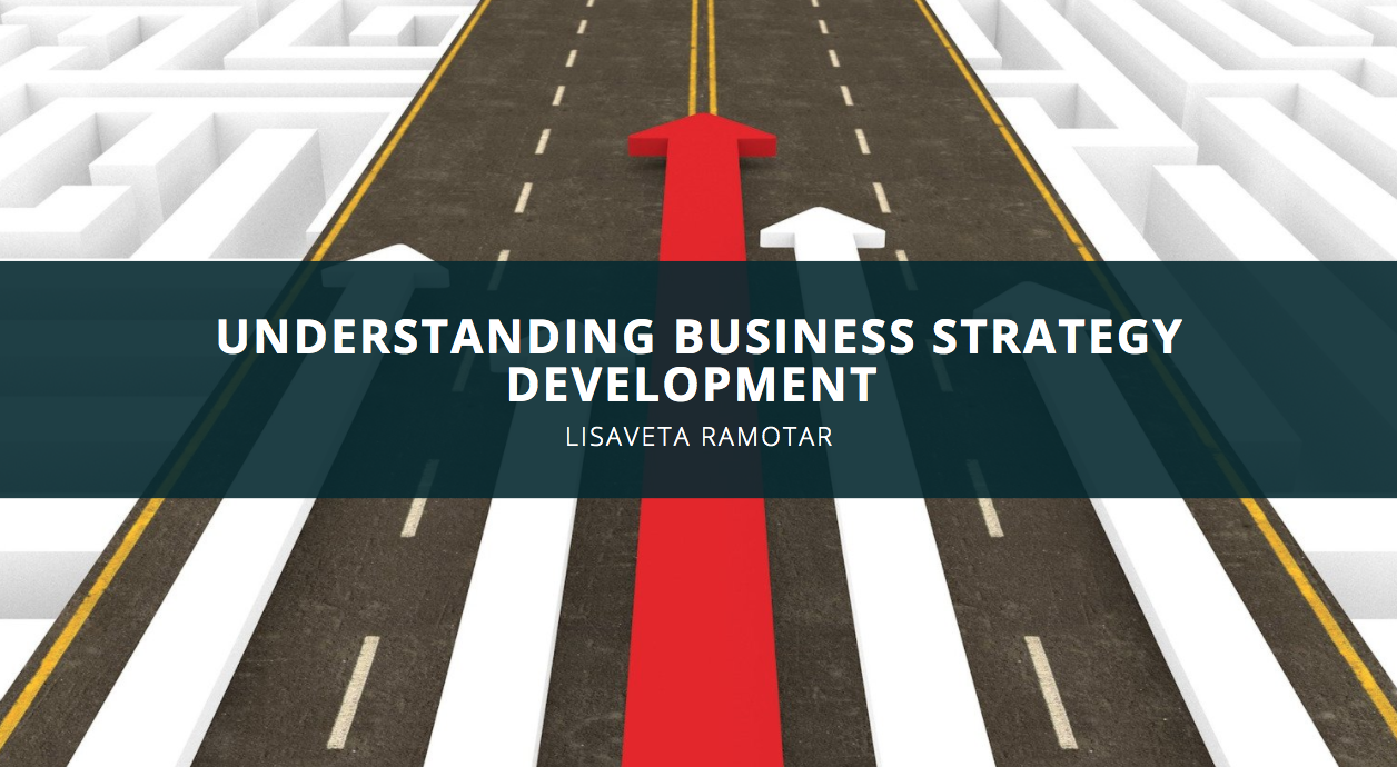Lisaveta Ramotar Makes Business Strategy Development Easier to Understand